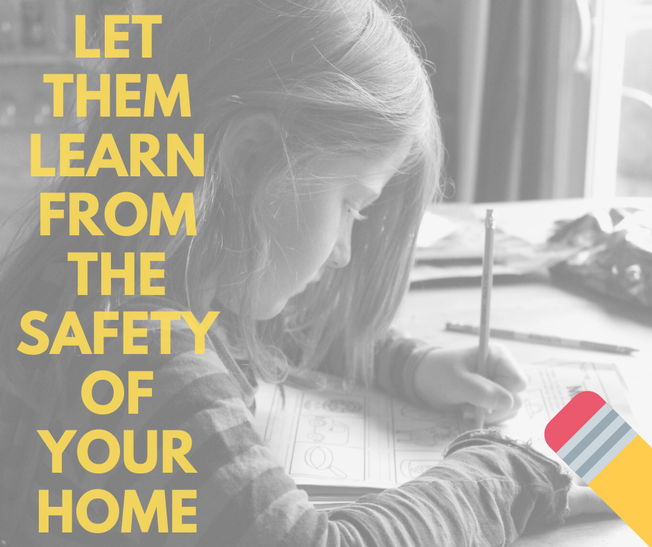 Generic Ad - Let them learn from the safety of your home